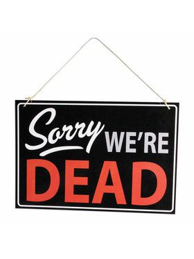 Sorry We're Dead Sign (1)